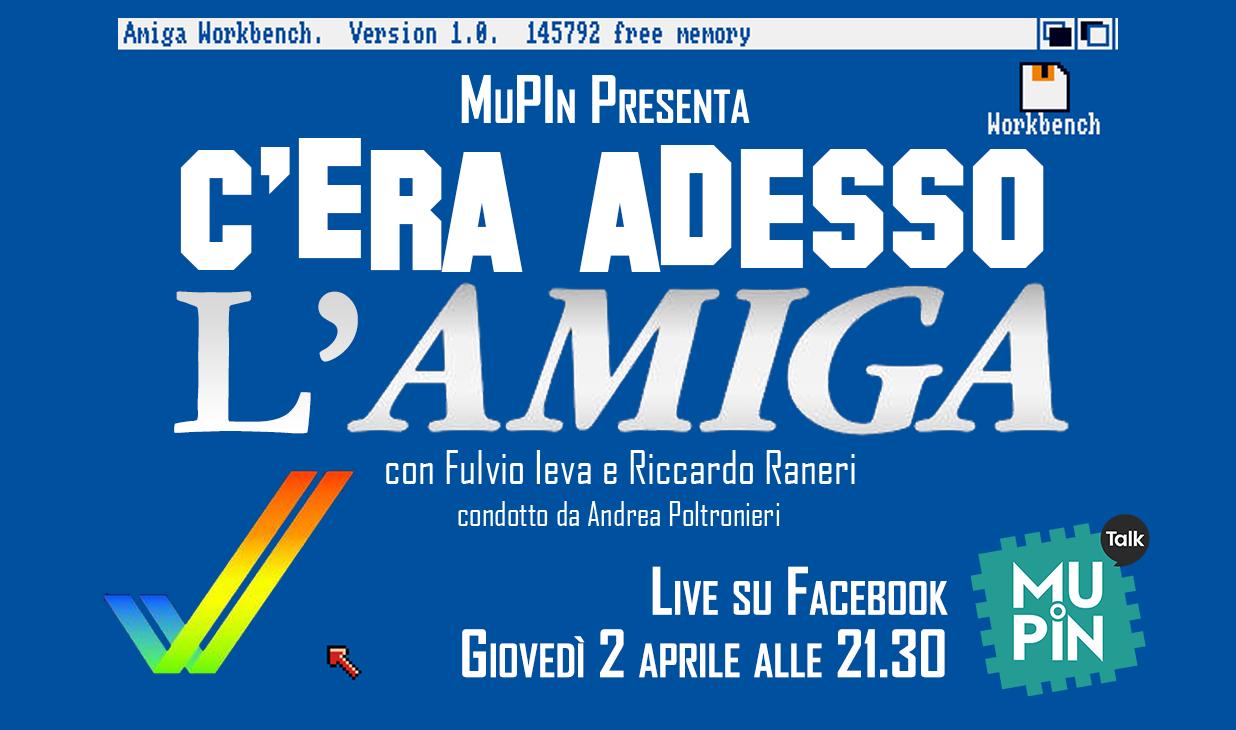 Mupin Talk 1 – giovedì 2 aprile 2020 : C'era adesso l'Amiga