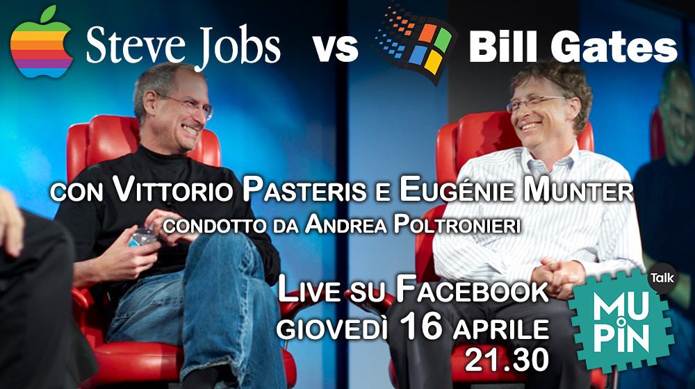 Mupin Talk 3 – giovedì 16 aprile 2020 : Steve Jobs vs Bill Gates