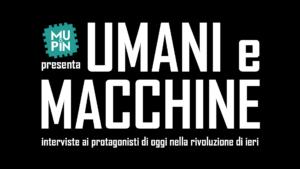 Umani e Macchine Intervista